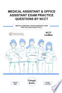 Medical Assistant & Office Assistant Examination Practice Questions by NCCT, 6oo  Exam Questions for Medical Assistant NCMA & NCMOA Exam Prep Updated 2020
